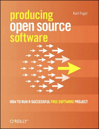 Image of Producing open source software : how to run a successful free software project